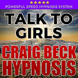 Talk to Girls: Craig Beck Hypnosis Speech