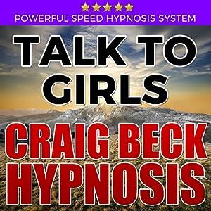Talk to Girls: Craig Beck Hypnosis Speech