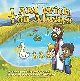 I AM with You Always, Lynne O'Quinn, 1492328081