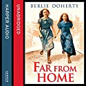 Far From Home: The sisters of Street Child (Street Child) Audiobook by Berlie Doherty Narrated by Karina Fernandez