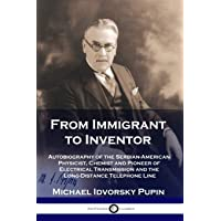 From Immigrant to Inventor: Autobiography of the Serbian-American Physicist, Chemist and Pioneer of Electrical…