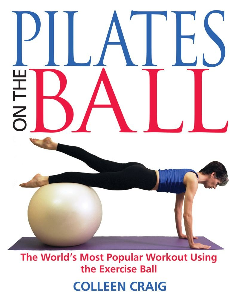 Download Pilates on the Ball: The World's Most Popular Workout Using the Exercise Ball pdf epub