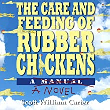 The Care and Feeding of Rubber Chickens | Livre audio Auteur(s) : Scott William Carter Narrateur(s) : Eric Michael Summerer