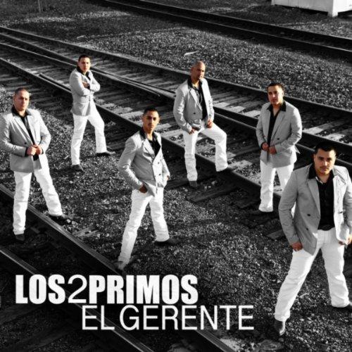 El Gerente By Los 2 Primos On Amazon Music