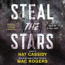 Steal the Stars Audiobook by Mac Rogers Narrated by full cast