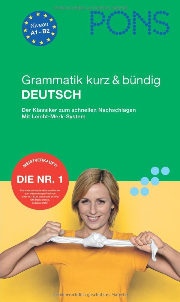 PONS Grammatik kurz & bündig Deutsch: Der Klassiker zum schnellen Nachschlagen