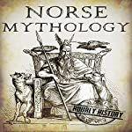 Norse Mythology: A Concise Guide to Gods, Heroes, Sagas, and Beliefs of Norse Mythology: Greek Mythology - Norse Mythology - Egyptian Mythology, Book 2 | Hourly History