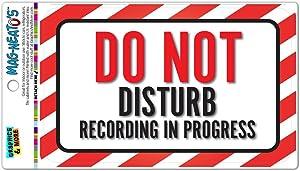 Do Not Disturb Recording in Progress Vinyl Magnet Sign