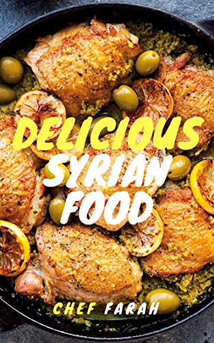 Delicious Syrian Food by Chef Farah