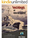 Incident at Hon La Island: An exciting tale of the USS Bausell during the Viet Nam War.