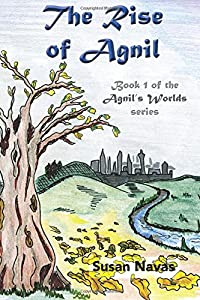The Rise of Agnil: Book 1 of the Agnil's Worlds series (Volume 1)