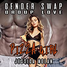 Gender Swap Group Love: Pizza Girl Audiobook by Jessica Nolan Narrated by Jackson Woolf