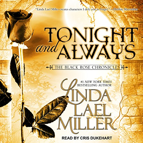 Tonight and Always: Black Rose Chronicles Series, Book - Black Cris