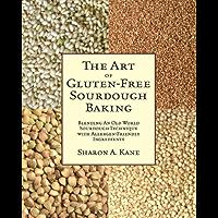 The Art of Gluten-Free Sourdough Baking (English Edition)