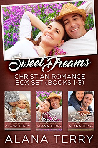 Sweet Dreams Christian Romance Box Set: Books 1-3 by [Terry, Alana]