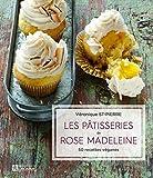 Les pâtisseries de Rose Madeleine