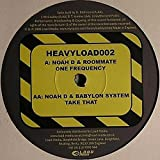 Noah D / Roommate / Babylon System - One Frequency / Take That - Heavy Load - HEAVYLOAD002