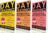 DAY TRADING: Basic, Intermediate and Advanced Guide to Crash It with Day Trading -Day Trading Bible- Day Trading, Stock Exchange, Trading Strategies, Option Trading, Forex, Binary Option, Penny Stock