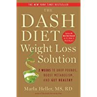 The Dash Diet Weight Loss Solution: 2 Weeks to Drop Pounds, Boost Metabolism, and Get Healthy (A DASH Diet Book)