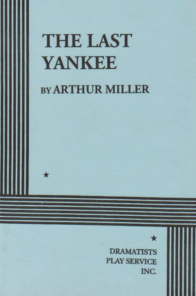 To Kill A Mockingbird Character Analysis Essay The Last Yankee Arthur Miller Arthur Miller  The Last Yankee Arthur  Miller Arthur Miller  Well Written Essay also Essay On Water The Theater Essays Of Arthur Miller The Last Yankee Arthur Miller  Essay Topics On Technology