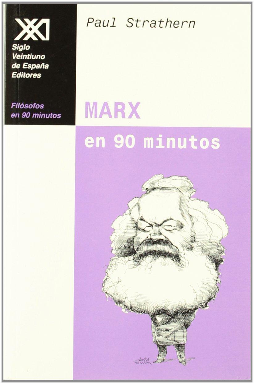 Marx en 90 minutos: 1818-1884 Filósofos en 90 minutos: Amazon.es: Strathern, Paul, Arjona, Pedro, Padilla Villate, José A.: Libros