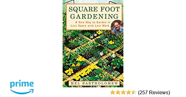 Square Foot Gardening: A New Way to Garden in Less Space with Less ...