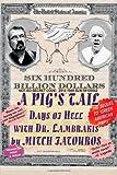 A Pig's Tail, Mitch Fatouros, 1482370565