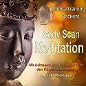 Body Scan Meditation: Mit Achtsamkeit & liebender Güte den Körper betrachten Hörbuch von Frank Beckers Gesprochen von: Frank Beckers