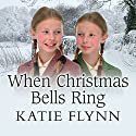 When Christmas Bells Ring Audiobook by Katie Flynn Narrated by Anne Dover