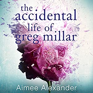 The Accidental Life of Greg Millar Audiobook