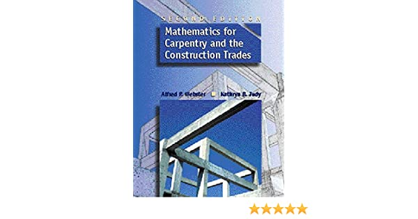 Mathematics for Carpentry and the Construction Trades (2nd Edition ...