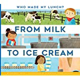 From Milk to Ice Cream (Who Made My Lunch?)