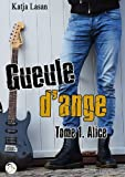 Gueule d'ange : Tome 1, Alice
