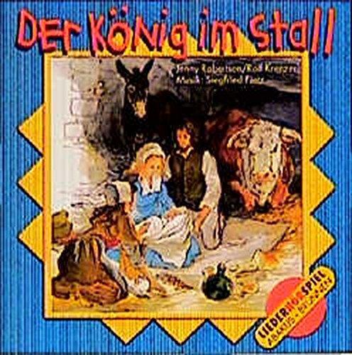 Der König im Stall. Lieder- und Textheft: Der König im Stall. CD