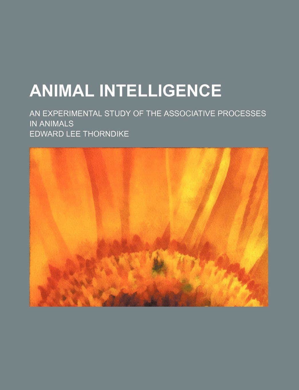 Animal intelligence; an experimental study of the associative processes in animals
