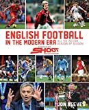 English Football In The Modern Era:: All The Action Season By Season