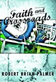 Faith and Crossroads, Robert Brian Palmer, 1940473152