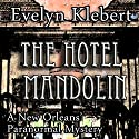 The Hotel Mandolin: A New Orleans Paranormal Mystery Audiobook by Evelyn Klebert Narrated by Evelyn Klebert