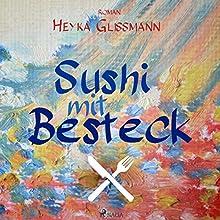 Sushi mit Besteck Hörbuch von Heyka Glissmann Gesprochen von: Heino Strunck