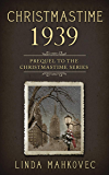 Christmastime 1939: Prequel to the Christmastime Series