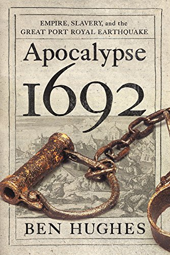 Apocalypse 1692: Empire, Slavery, and the Great Port Royal Earthquake