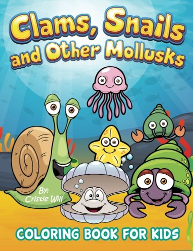 Clams, Snails and Other Mollusks: Coloring Book For Kids pdf epub