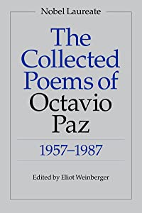 The Collected Poems of Octavio Paz: 1957-1987 (Bilingual Edition)