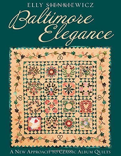 Baltimore Elegance: A New Approach to Classic Album Quilts Paperback – September 15, 2006
