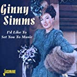 Ginny Simms: I'd Like To Set You To Music [ORIGINAL RECORDINGS REMAS
