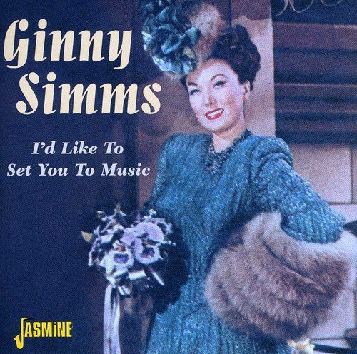 I'd Like To Set You To Music [ORIGINAL RECORDINGS REMASTERED] by Simms, Ginny