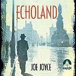 Echoland   Joe Joyce