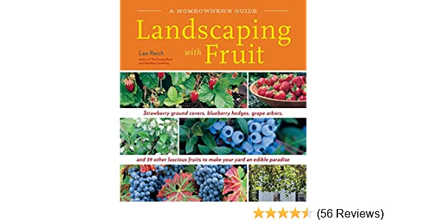 and 39 other luscious fruits to make your yard an edible paradise. Landscaping with Fruit: Strawberry ground covers blueberry hedges grape arbors