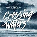 Crossing the Waters: Following Jesus Through the Storms, the Fish, the Doubt, and the Seas Audiobook by Leslie Leyland Fields Narrated by Pamela Klein