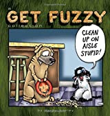 Clean Up on Aisle Stupid: A Get Fuzzy Collection
